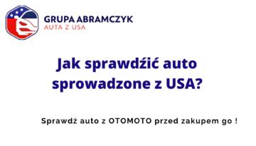 Kupujemy Auta z USA w Polsce – Jak sprawdzić pojazd ?
